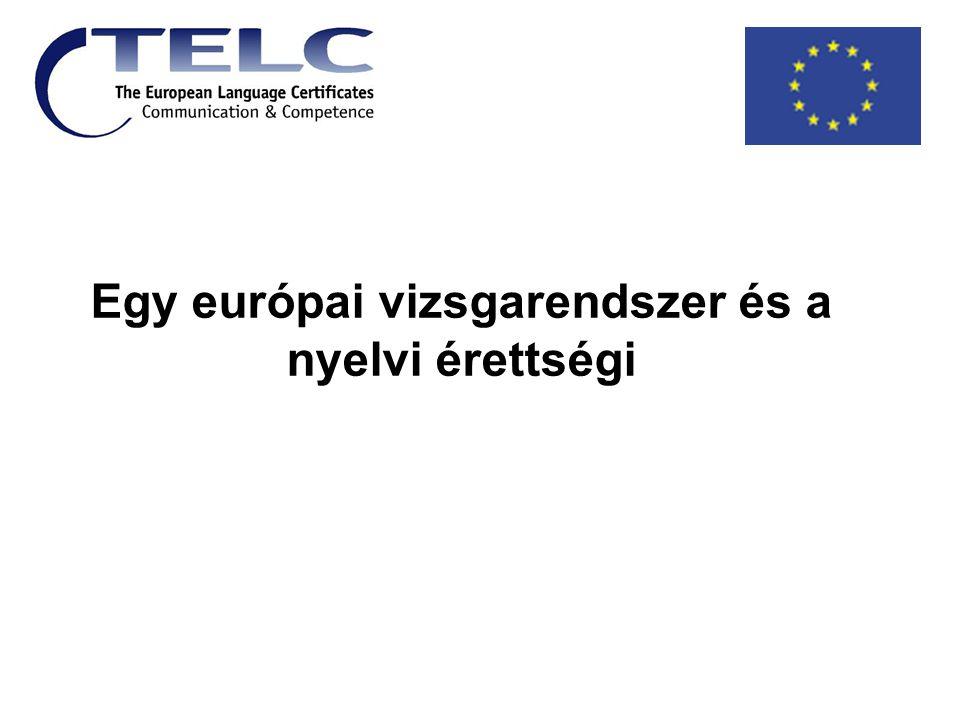 Egy európai vizsgarendszer és a nyelvi érettségi