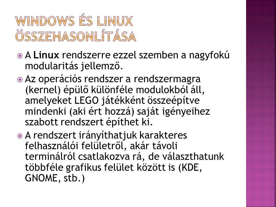  A Linux rendszerre ezzel szemben a nagyfokú modularitás jellemző.  Az operációs rendszer a rendszermagra (kernel) épülő különféle modulokból áll, a
