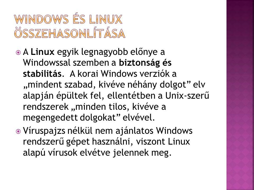 """ A Linux egyik legnagyobb előnye a Windowssal szemben a biztonság és stabilitás. A korai Windows verziók a """"mindent szabad, kivéve néhány dolgot"""" elv"""