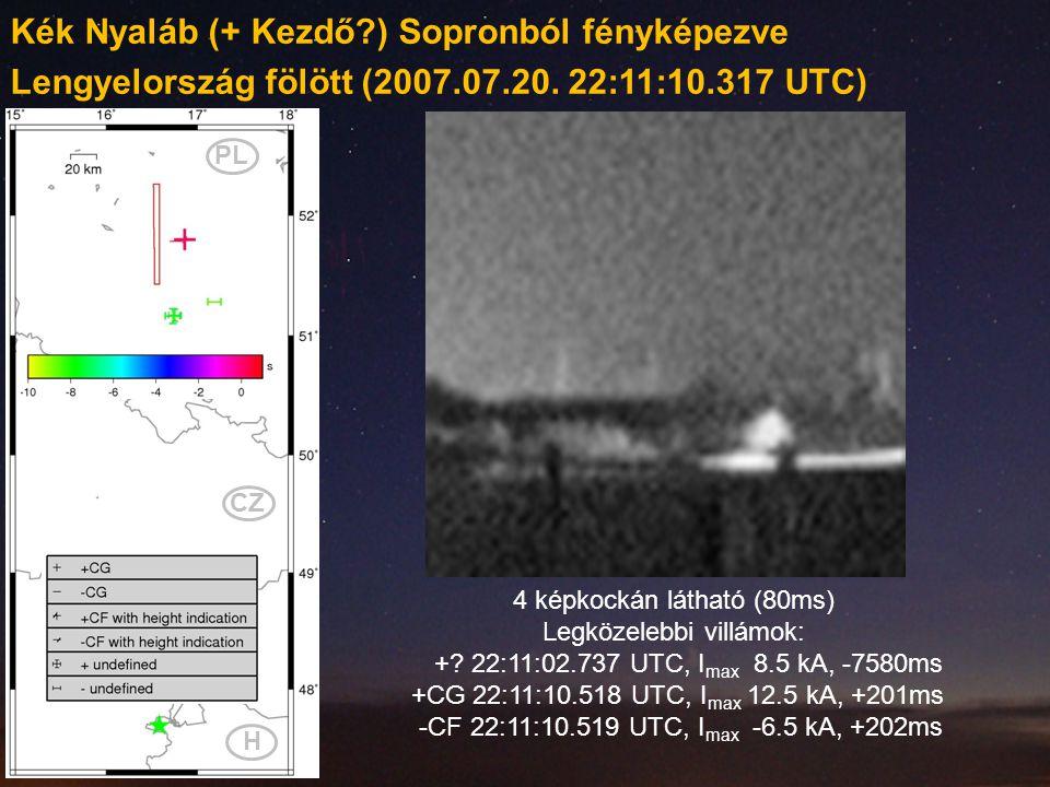 4 képkockán látható (80ms) Legközelebbi villámok: +? 22:11:02.737 UTC, I max 8.5 kA, -7580ms +CG 22:11:10.518 UTC, I max 12.5 kA, +201ms -CF 22:11:10.