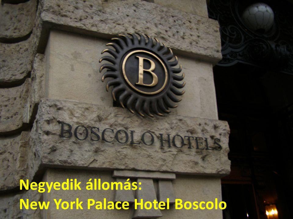 Negyedik állomás: New York Palace Hotel Boscolo