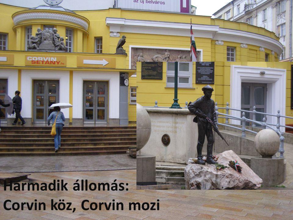 Harmadik állomás: Corvin köz, Corvin mozi