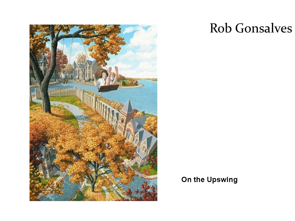 On the Upswing Rob Gonsalves