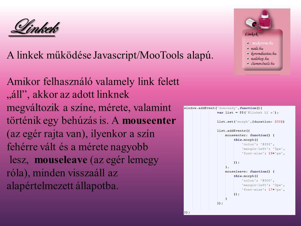 Linkek A linkek működése Javascript/MooTools alapú.