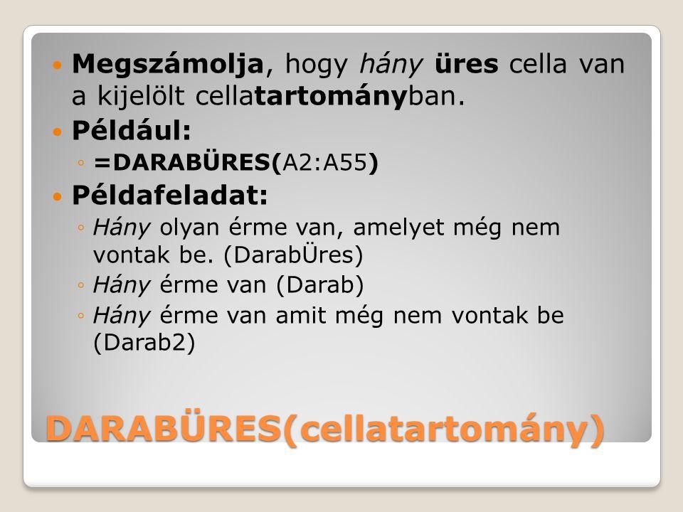 DARABÜRES(cellatartomány) Megszámolja, hogy hány üres cella van a kijelölt cellatartományban.