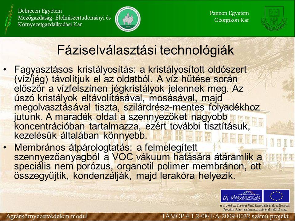 Fáziselválasztási technológiák Fagyasztásos kristályosítás: a kristályosított oldószert (víz/jég) távolítjuk el az oldatból.