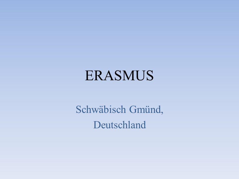 ERASMUS Schwäbisch Gmünd, Deutschland