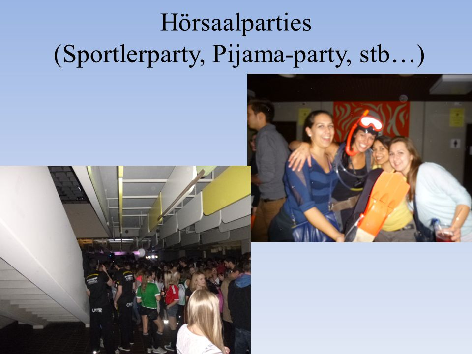 Hörsaalparties (Sportlerparty, Pijama-party, stb…)