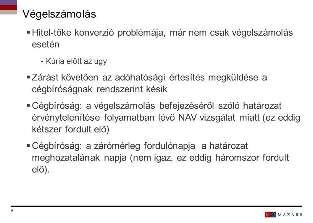 6 Titre de la présentation  Hitel-tőke konverzió problémája, már nem csak végelszámolás esetén - Kúria előtt az ügy  Zárást követően az adóhatósági