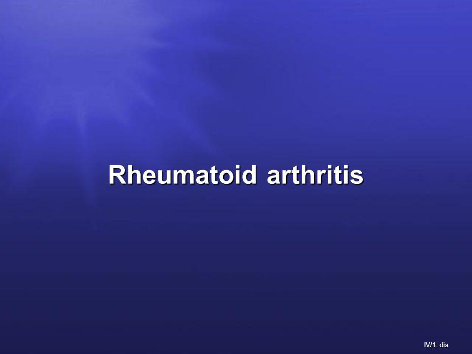 IV/1. dia Rheumatoid arthritis