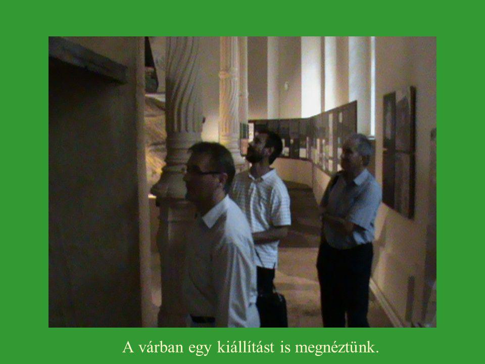 A várban egy kiállítást is megnéztünk.