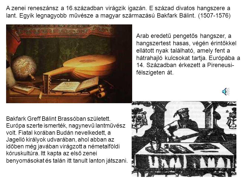 A zenei reneszánsz a 16.században virágzik igazán.