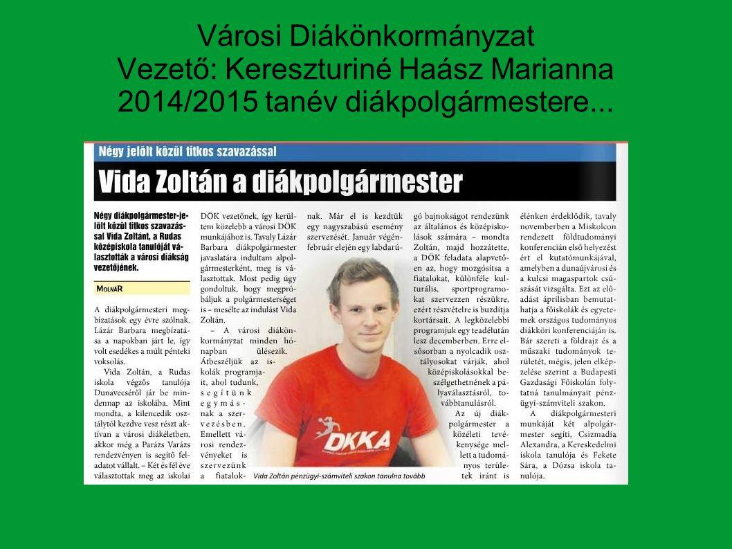 Városi Diákönkormányzat Vezető: Kereszturiné Haász Marianna 2014/2015 tanév diákpolgármestere...