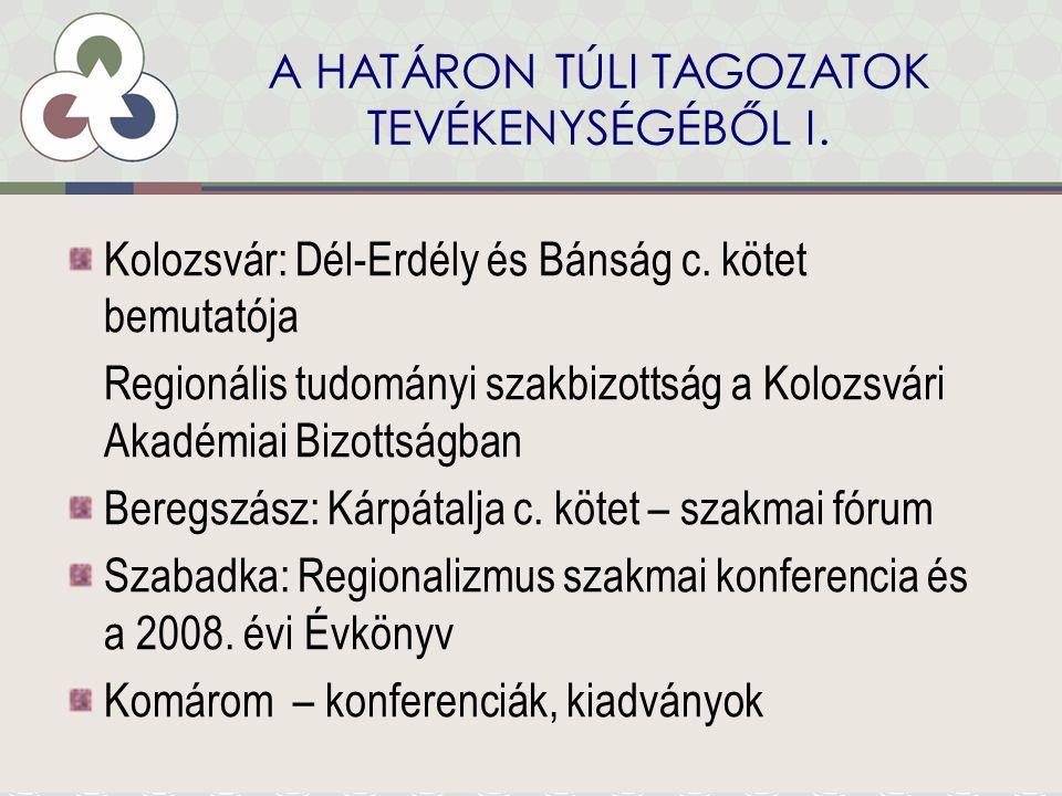 A HATÁRON TÚLI TAGOZATOK TEVÉKENYSÉGÉBŐL I. Kolozsvár: Dél-Erdély és Bánság c.
