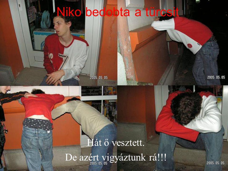 Niko Szabados (Debrecen2005) Vagy itt a két őrült akik már kezdik megadni magukat.Csak rá kell nézni a képekre.
