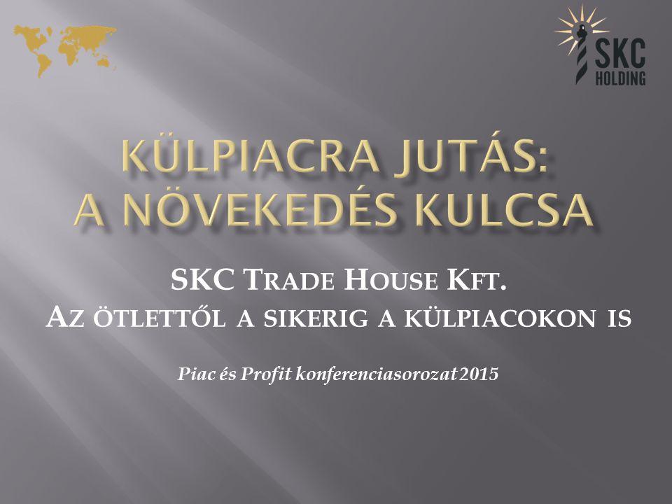 SKC T RADE H OUSE K FT.