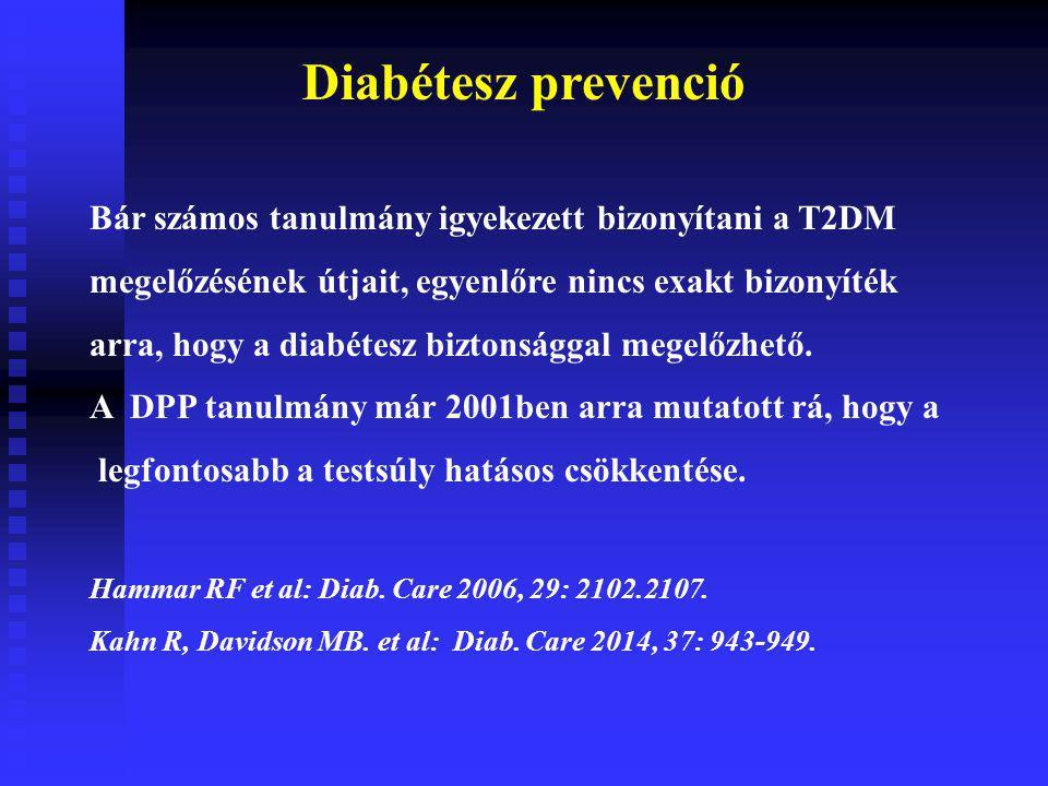 Diabétesz prevenció Bár számos tanulmány igyekezett bizonyítani a T2DM megelőzésének útjait, egyenlőre nincs exakt bizonyíték arra, hogy a diabétesz biztonsággal megelőzhető.
