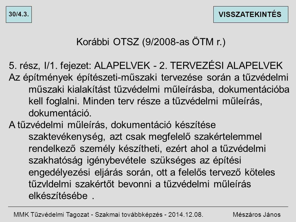 Korábbi OTSZ (9/2008-as ÖTM r.) 5.rész, I/1. fejezet: ALAPELVEK - 2.