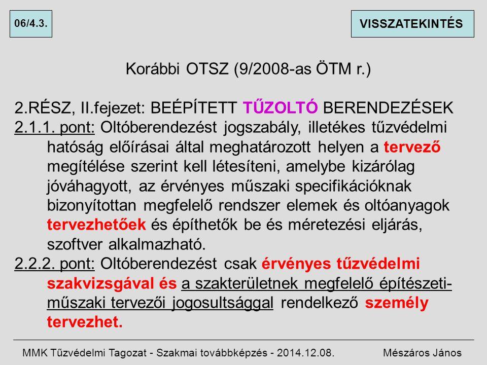 Korábbi OTSZ (9/2008-as ÖTM r.) 2.RÉSZ, II.fejezet: BEÉPÍTETT TŰZOLTÓ BERENDEZÉSEK 2.1.1.