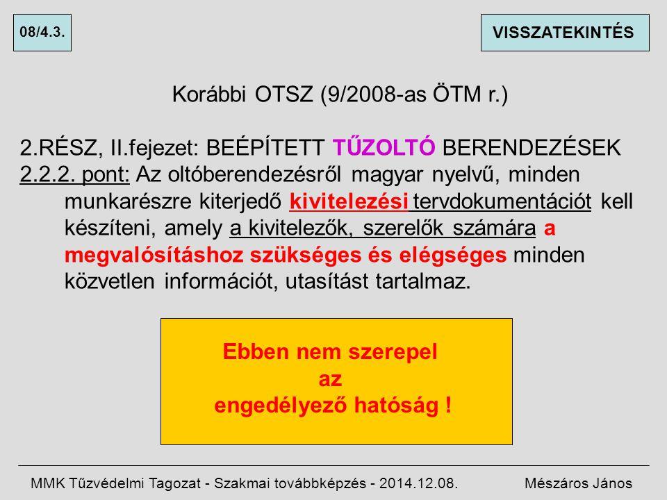 Korábbi OTSZ (9/2008-as ÖTM r.) 2.RÉSZ, II.fejezet: BEÉPÍTETT TŰZOLTÓ BERENDEZÉSEK 2.2.3.