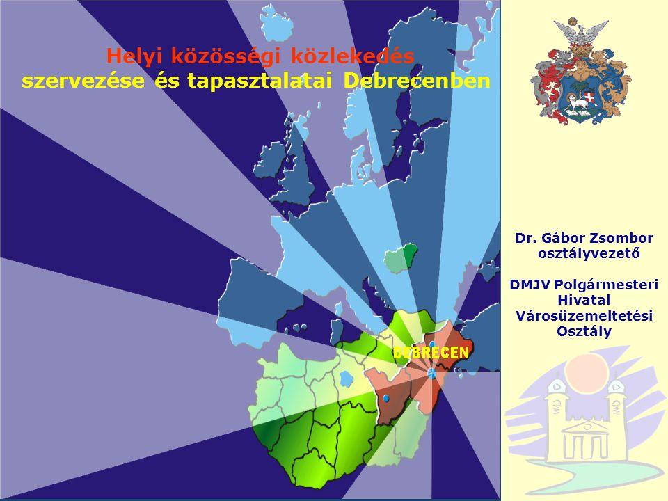 Debrecen Közösségi közlekedés előnyben részesítése forgalomszabályozási megoldásokkal Lehetőségek:  Buszsávok kialakítása  Buszzsilip kialakítása  Közösségi közlekedési jármű bejelentkezése jelzőlámpás forgalom irányítású csomópontban