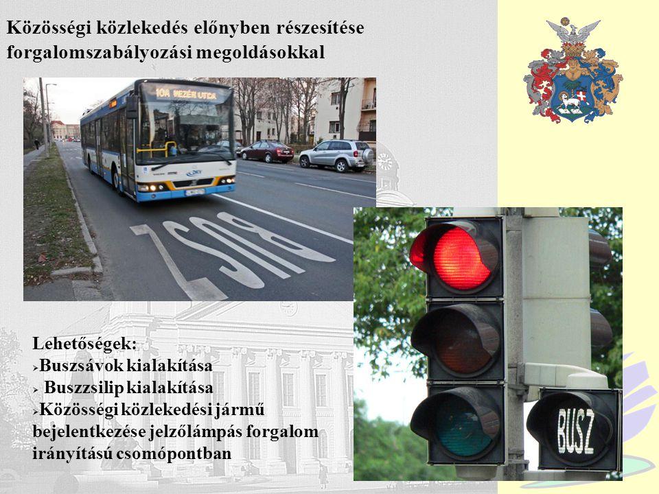 Debrecen Közösségi közlekedés előnyben részesítése forgalomszabályozási megoldásokkal Lehetőségek:  Buszsávok kialakítása  Buszzsilip kialakítása 