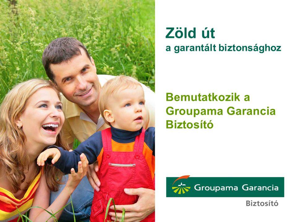 Zöld út a garantált biztonsághoz Bemutatkozik a Groupama Garancia Biztosító