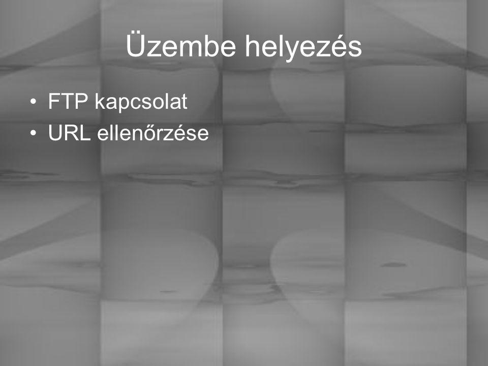 Üzembe helyezés FTP kapcsolat URL ellenőrzése