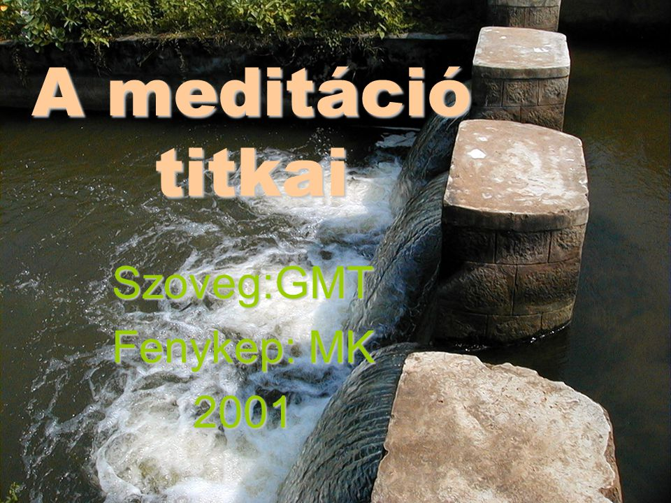 A meditáció titkai Szoveg:GMT Fenykep: MK 2001