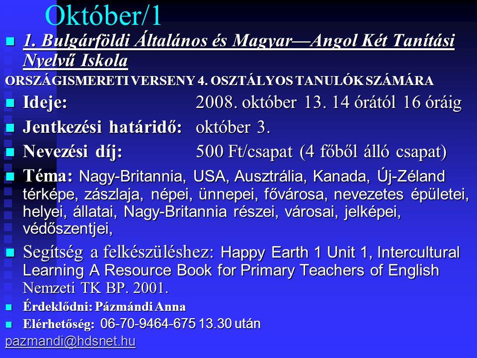 Október/1 1. Bulgárföldi Általános és Magyar—Angol Két Tanítási Nyelvű Iskola 1.