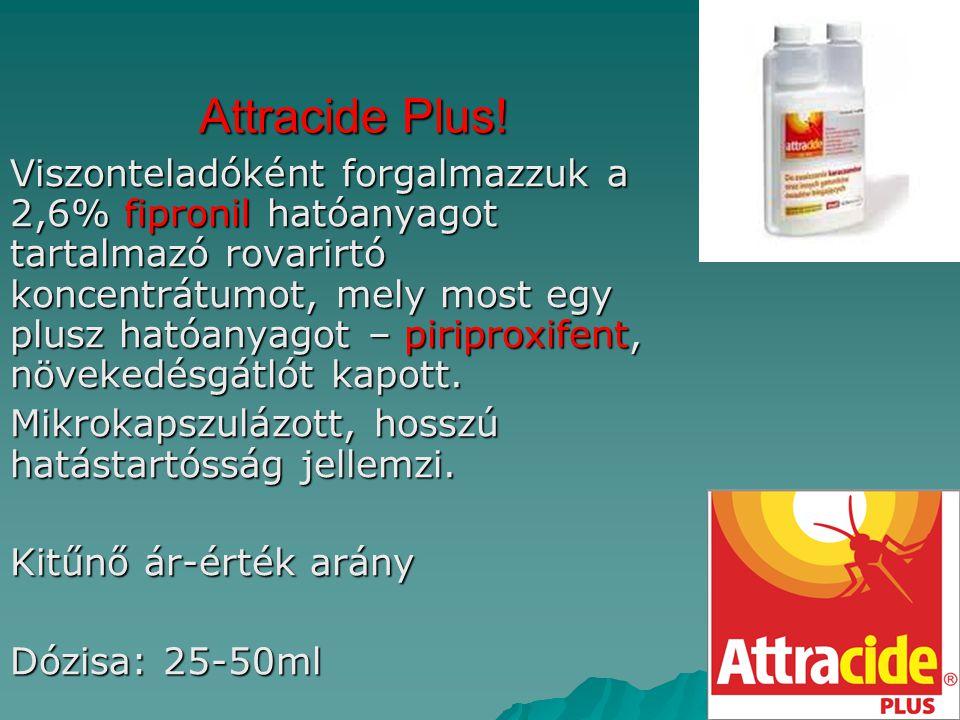 Attracide Plus! Viszonteladóként forgalmazzuk a 2,6% fipronil hatóanyagot tartalmazó rovarirtó koncentrátumot, mely most egy plusz hatóanyagot – pirip