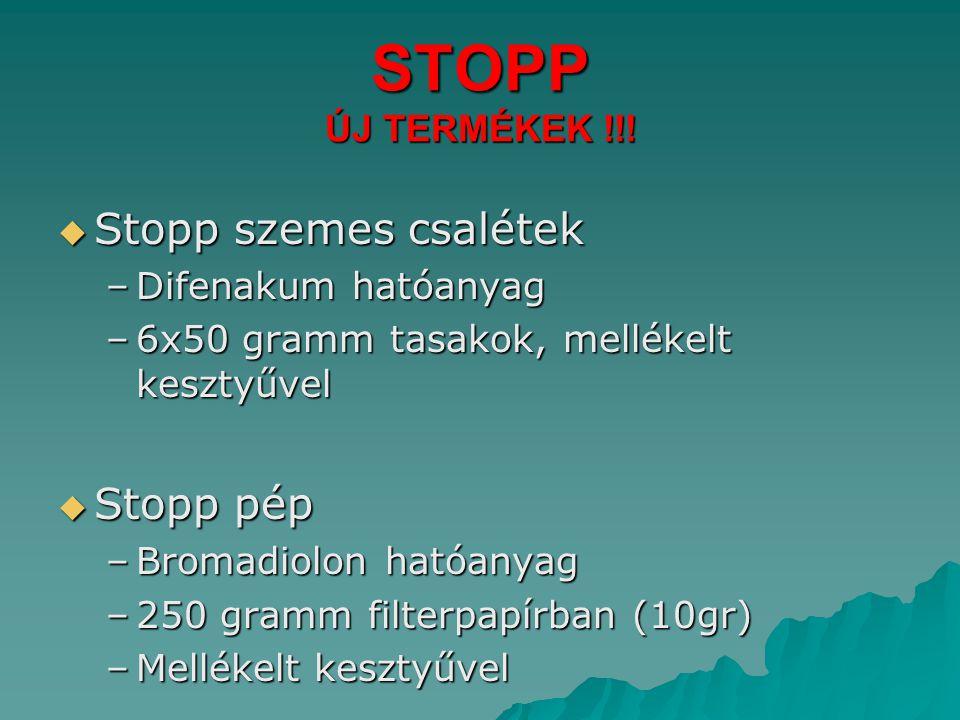 STOPP ÚJ TERMÉKEK !!!  Stopp szemes csalétek –Difenakum hatóanyag –6x50 gramm tasakok, mellékelt kesztyűvel  Stopp pép –Bromadiolon hatóanyag –250 g