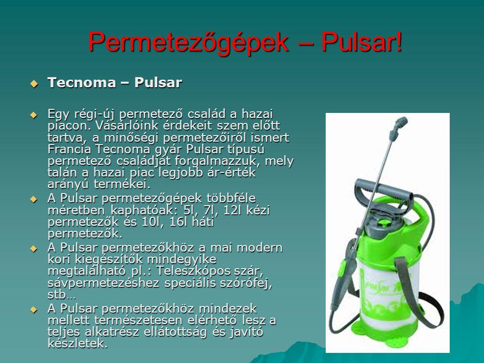 Permetezőgépek – Pulsar! Permetezőgépek – Pulsar!  Tecnoma – Pulsar  Egy régi-új permetező család a hazai piacon. Vásárlóink érdekeit szem előtt tar
