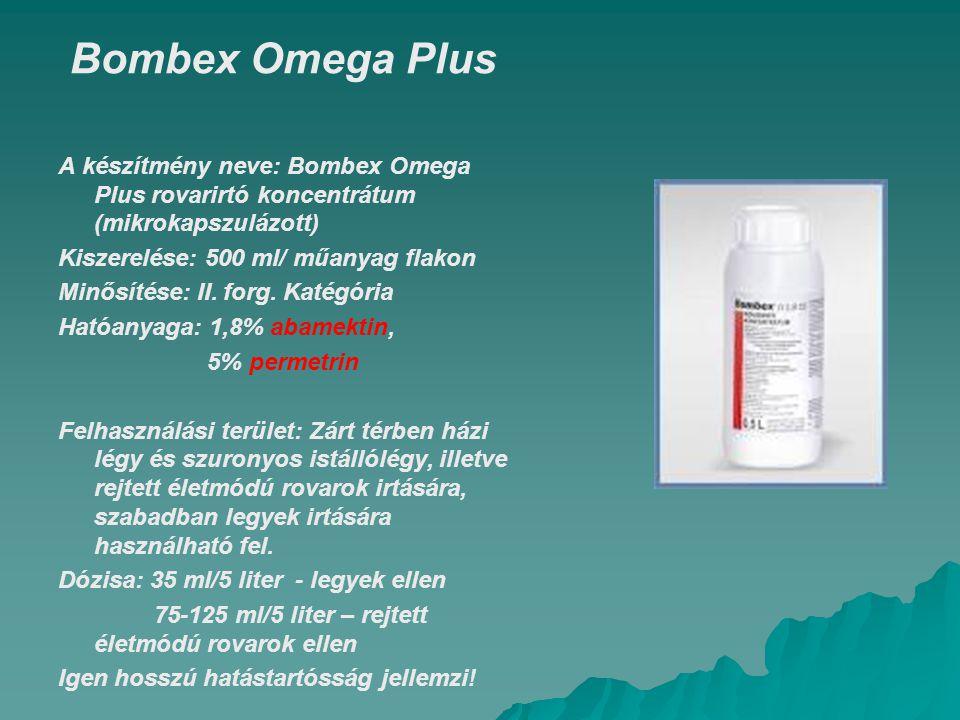 Bombex Omega Plus A készítmény neve: Bombex Omega Plus rovarirtó koncentrátum (mikrokapszulázott) Kiszerelése: 500 ml/ műanyag flakon Minősítése: II.