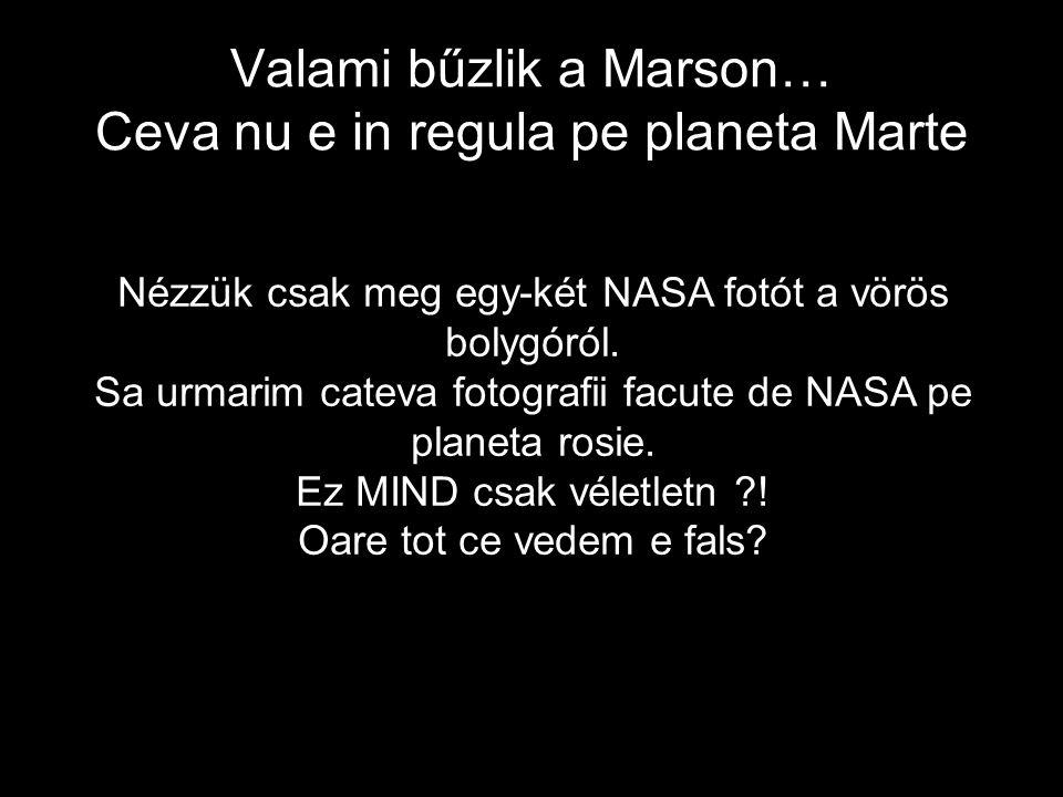 Valami bűzlik a Marson… Ceva nu e in regula pe planeta Marte Nézzük csak meg egy-két NASA fotót a vörös bolygóról.