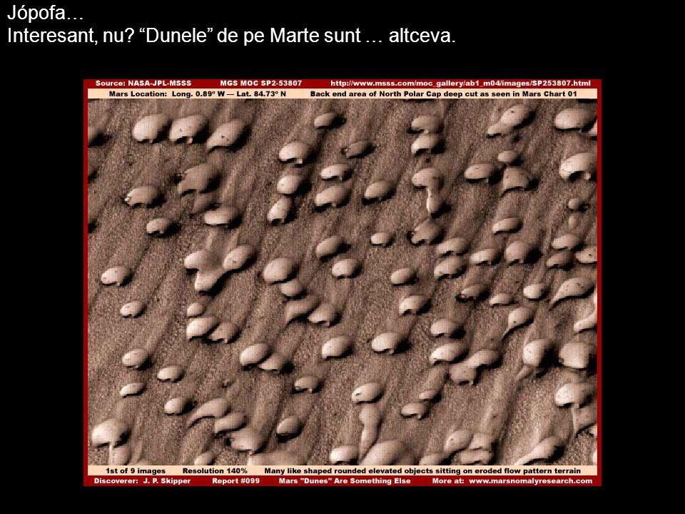 Jópofa… Interesant, nu? Dunele de pe Marte sunt … altceva.