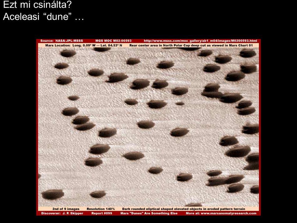 Ezt mi csinálta? Aceleasi dune …