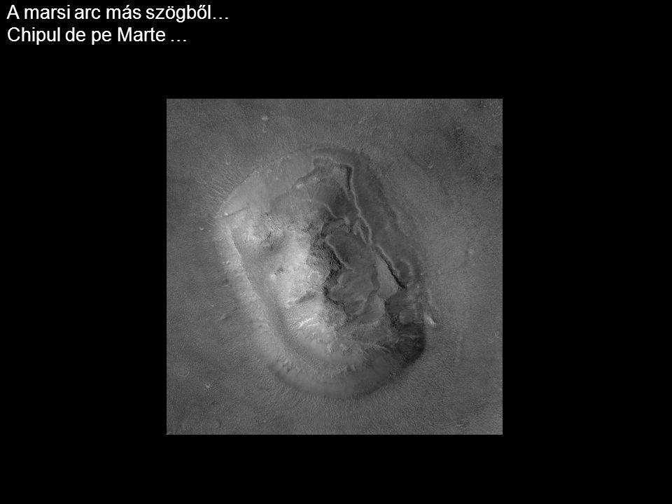 A marsi arc más szögből… Chipul de pe Marte …