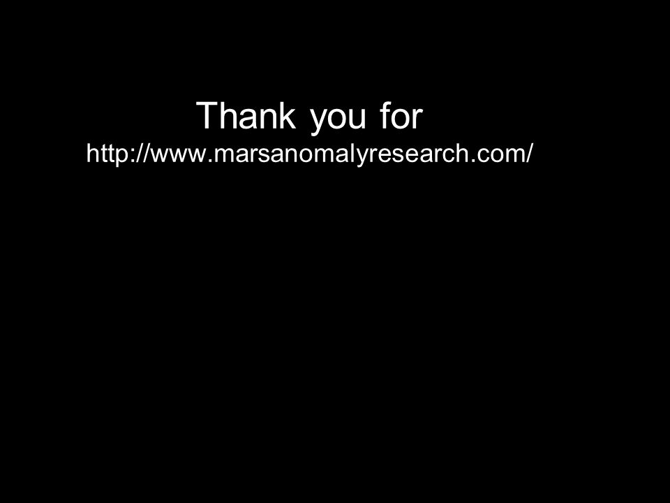 Thank you for http://www.marsanomalyresearch.com/