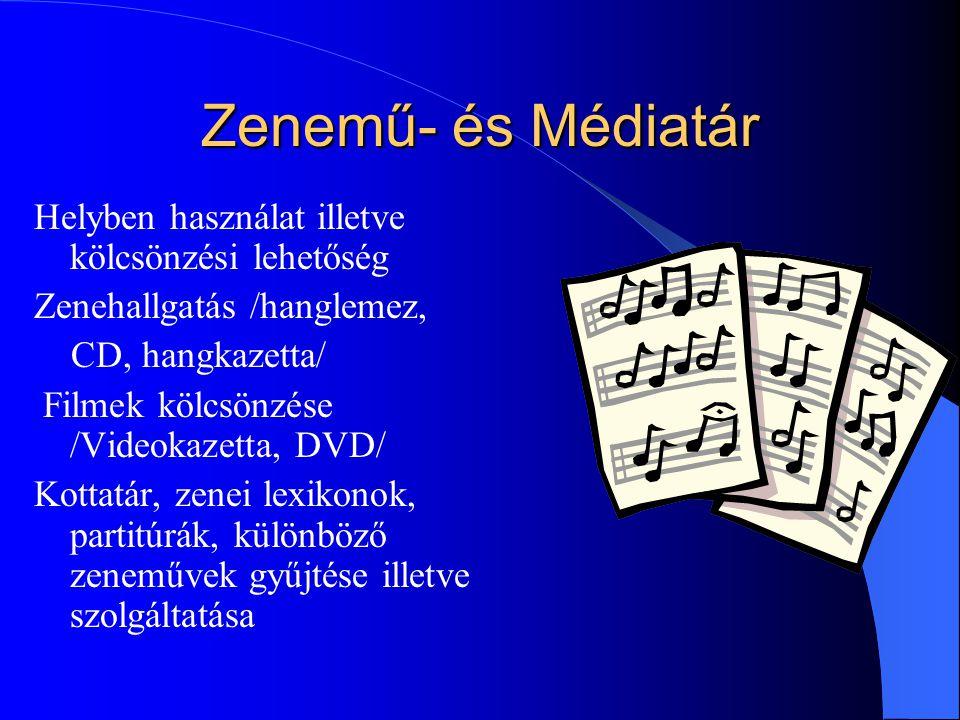 Zenemű- és Médiatár Helyben használat illetve kölcsönzési lehetőség Zenehallgatás /hanglemez, CD, hangkazetta/ Filmek kölcsönzése /Videokazetta, DVD/ Kottatár, zenei lexikonok, partitúrák, különböző zeneművek gyűjtése illetve szolgáltatása