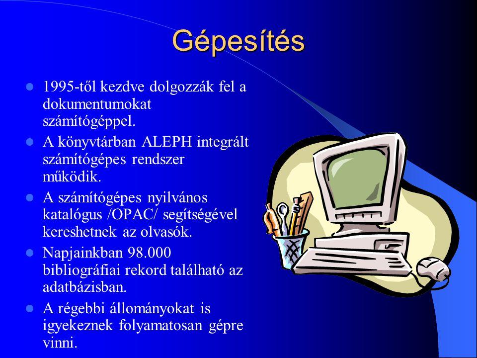 Gépesítés 1995-től kezdve dolgozzák fel a dokumentumokat számítógéppel.