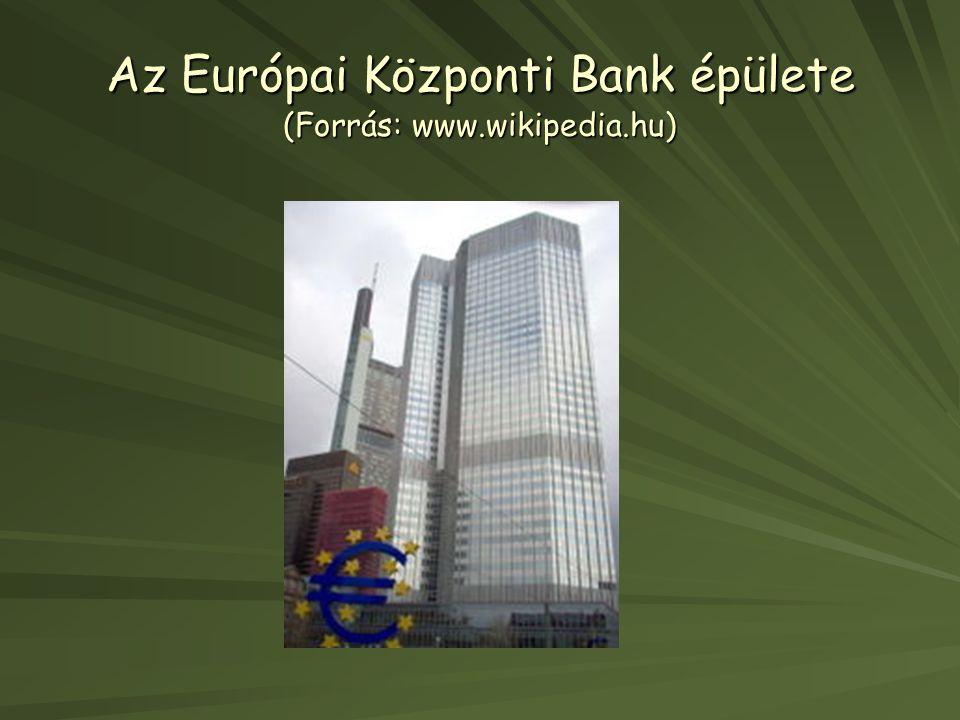 Az Európai Központi Bank épülete (Forrás: www.wikipedia.hu)