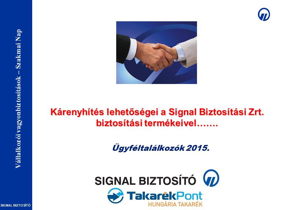 Vállalkozói vagyonbiztosítások – Szakmai Nap SIGNAL BIZTOSÍTÓ Kárenyhítés lehetőségei a Signal Biztosítási Zrt.