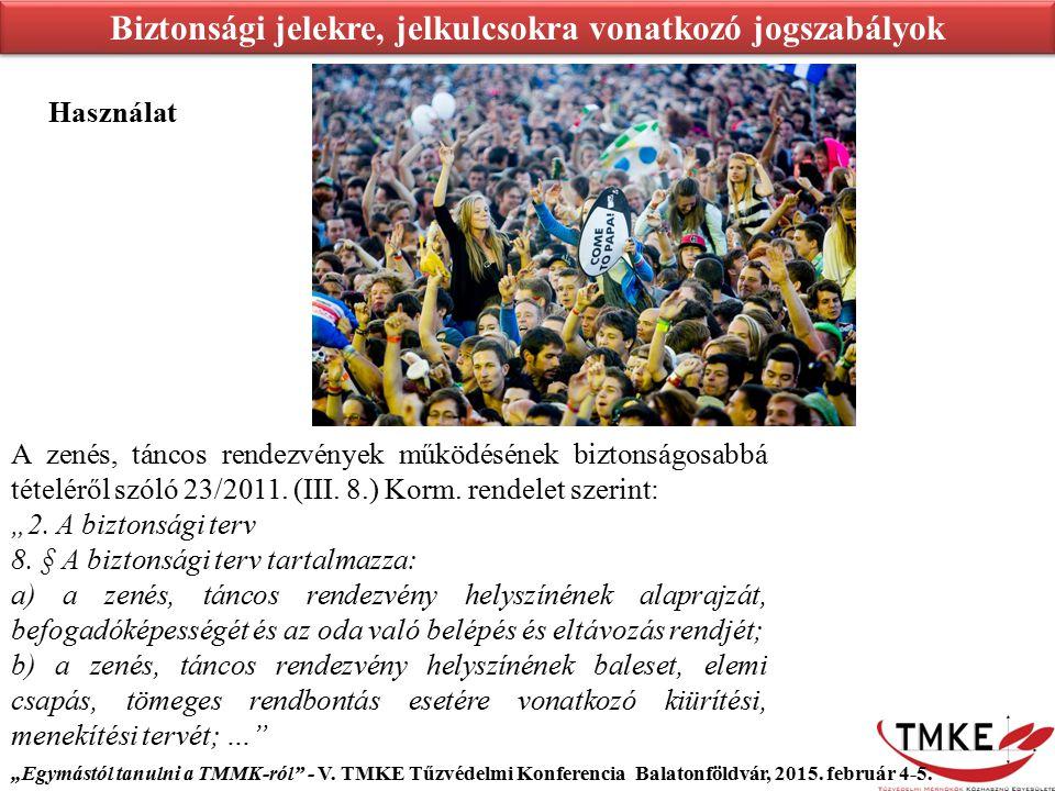 """A zenés, táncos rendezvények működésének biztonságosabbá tételéről szóló 23/2011. (III. 8.) Korm. rendelet szerint: """"2. A biztonsági terv 8. § A bizto"""