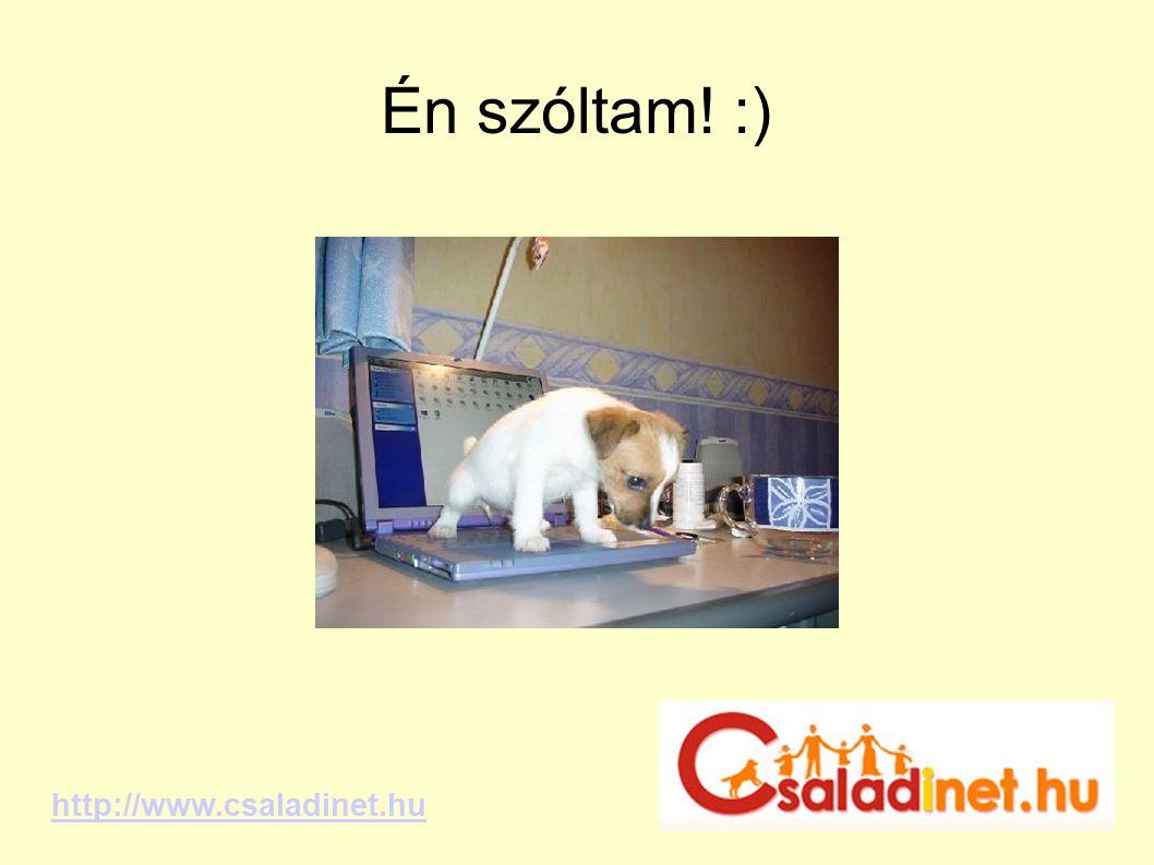 Én szóltam! :) http://www.csaladinet.hu