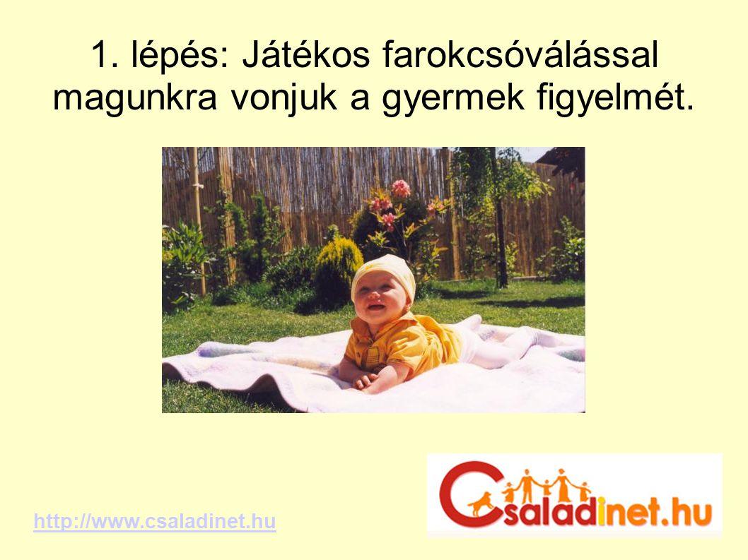 1. lépés: Játékos farokcsóválással magunkra vonjuk a gyermek figyelmét. http://www.csaladinet.hu