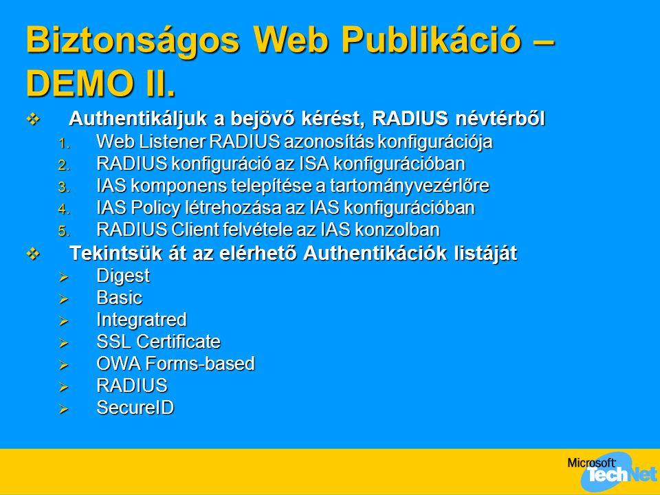Biztonságos Web Publikáció – DEMO II.  Authentikáljuk a bejövő kérést, RADIUS névtérből 1. Web Listener RADIUS azonosítás konfigurációja 2. RADIUS ko