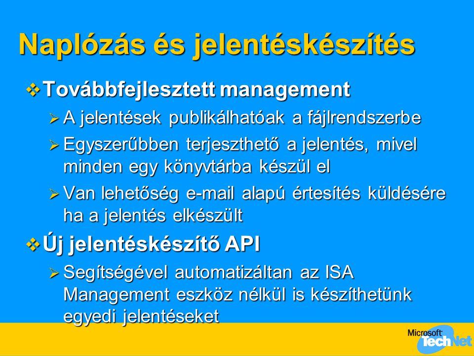  Továbbfejlesztett management  A jelentések publikálhatóak a fájlrendszerbe  Egyszerűbben terjeszthető a jelentés, mivel minden egy könyvtárba kész