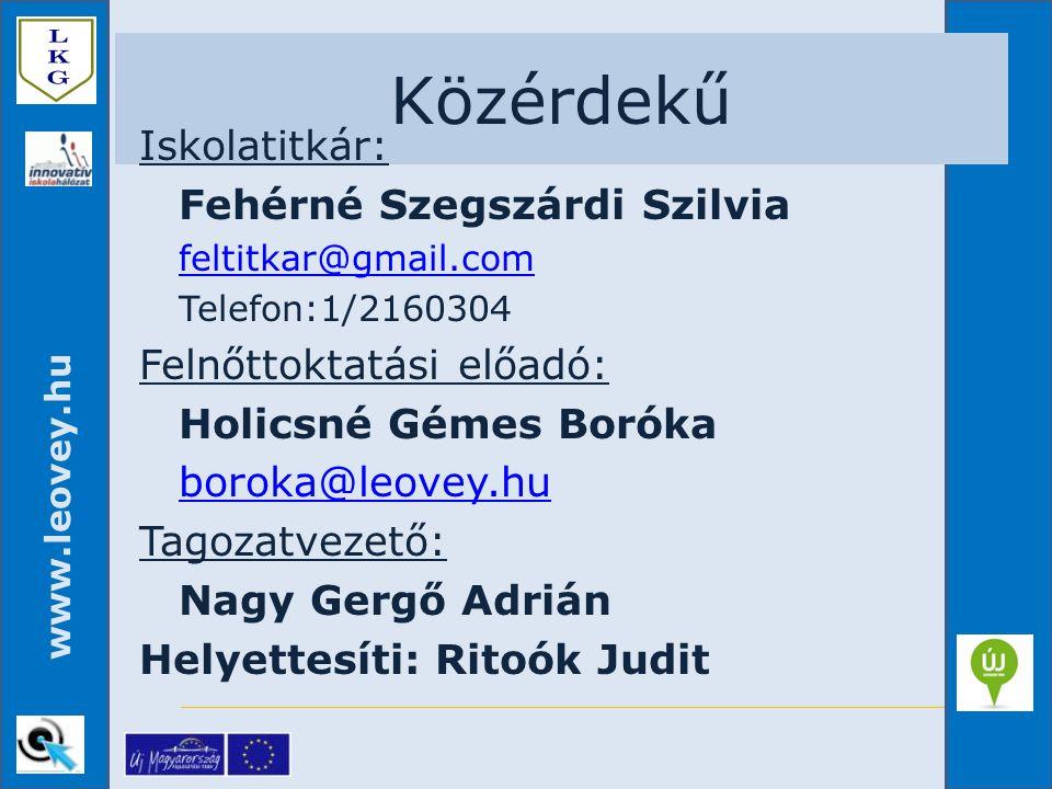 Közérdekű Iskolatitkár: Fehérné Szegszárdi Szilvia feltitkar@gmail.com Telefon:1/2160304 Felnőttoktatási előadó: Holicsné Gémes Boróka boroka@leovey.h