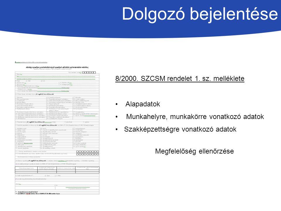 Dolgozó bejelentése 8/2000.SZCSM rendelet 1. sz.